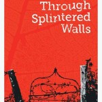 Through Splintered Walls - cover